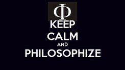Poster: KEEP CALM AND PHILOSOPHIZE