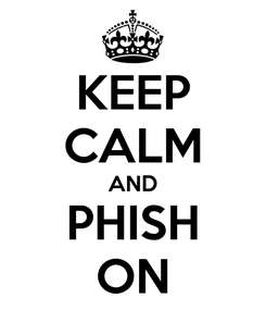 Poster: KEEP CALM AND PHISH ON