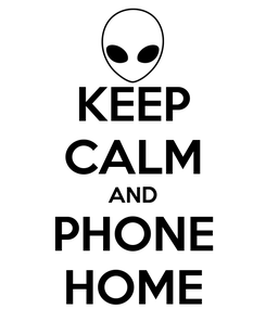 Poster: KEEP CALM AND PHONE HOME