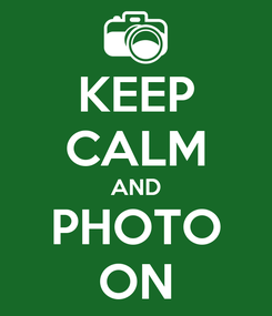 Poster: KEEP CALM AND PHOTO ON