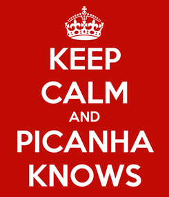 Poster: KEEP CALM AND PICANHA KNOWS