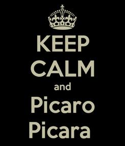 Poster: KEEP CALM and Picaro Picara