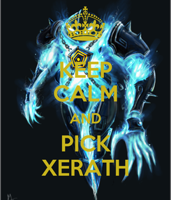Poster: KEEP CALM AND PICK XERATH