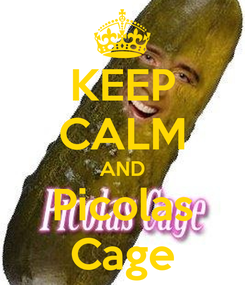 Poster: KEEP CALM AND Picolas Cage