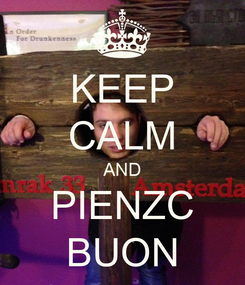 Poster: KEEP CALM AND PIENZC BUON