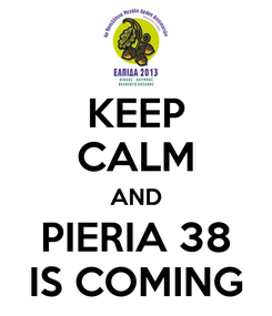 Poster: KEEP CALM AND PIERIA 38 IS COMING
