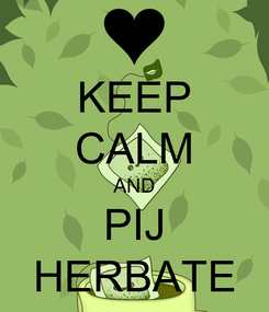 Poster: KEEP CALM AND PIJ HERBATE