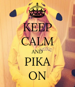 Poster: KEEP CALM AND PIKA ON