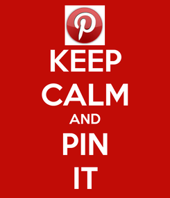 Poster: KEEP CALM AND PIN IT