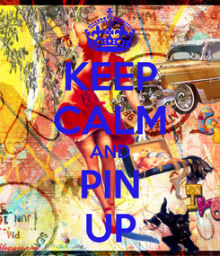 Poster: KEEP CALM AND PIN UP