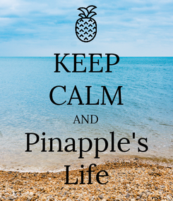 Poster: KEEP CALM AND Pinapple's Life