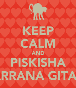 Poster: KEEP CALM AND PISKISHA MARRANA GITANA