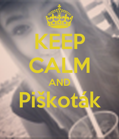 Poster: KEEP CALM AND Piškoták