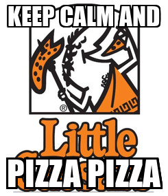 Poster: KEEP CALM AND PIZZA PIZZA