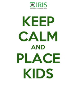 Poster: KEEP CALM AND PLACE KIDS