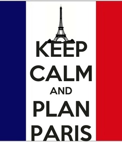 Poster: KEEP CALM AND PLAN PARIS