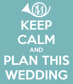 Poster: KEEP CALM AND PLAN THIS WEDDING