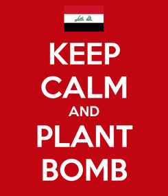 Poster: KEEP CALM AND PLANT BOMB