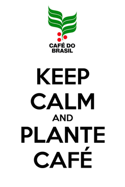 Poster: KEEP CALM AND PLANTE CAFÉ
