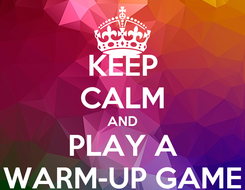 Poster: KEEP CALM AND PLAY A WARM-UP GAME