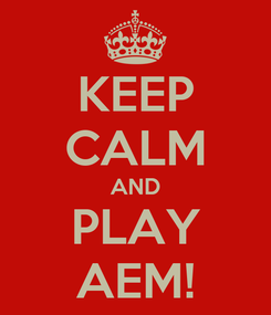 Poster: KEEP CALM AND PLAY AEM!
