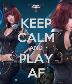 Poster: KEEP CALM AND PLAY AF
