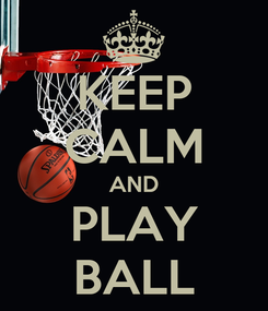 Poster: KEEP CALM AND PLAY BALL