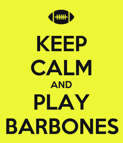 Poster: KEEP CALM AND PLAY BARBONES