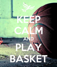 Poster: KEEP CALM AND PLAY BASKET