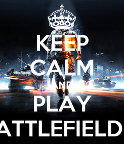 Poster: KEEP CALM AND PLAY BATTLEFIELD 3