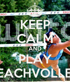 Poster: KEEP CALM AND PLAY BEACHVOLLEY