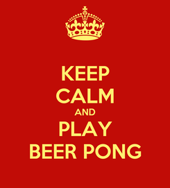 Poster: KEEP CALM AND PLAY BEER PONG