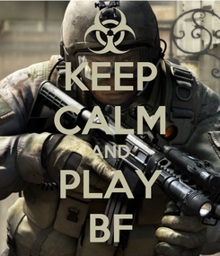 Poster: KEEP CALM AND PLAY BF