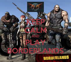Poster: KEEP CALM AND PLAY BORDERLANDS
