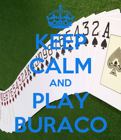 Poster: KEEP CALM AND PLAY BURACO