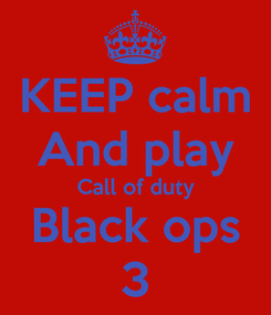 Poster: KEEP calm And play Call of duty Black ops 3