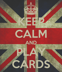 Poster: KEEP CALM AND PLAY CARDS