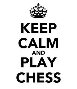 Poster: KEEP CALM AND PLAY CHESS