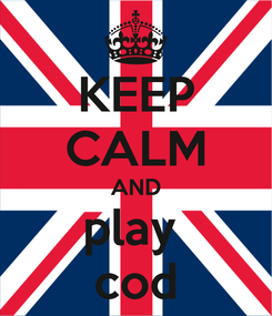 Poster: KEEP CALM AND play  cod