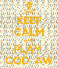 Poster: KEEP CALM AND PLAY  COD :AW