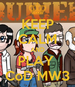 Poster: KEEP CALM AND PLAY  CoD MW3