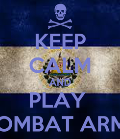 Poster: KEEP CALM AND PLAY  COMBAT ARMS