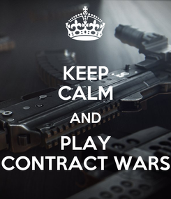 Poster: KEEP CALM AND PLAY CONTRACT WARS