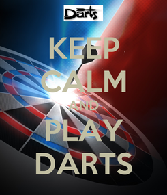 Poster: KEEP CALM AND PLAY DARTS