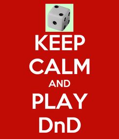 Poster: KEEP CALM AND PLAY DnD