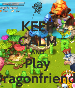 Poster: KEEP CALM AND Play Dragonfriends