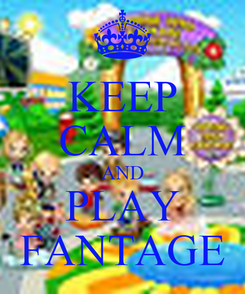 Poster: KEEP CALM AND PLAY FANTAGE