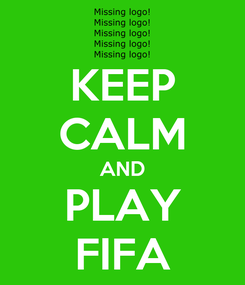 Poster: KEEP CALM AND PLAY FIFA
