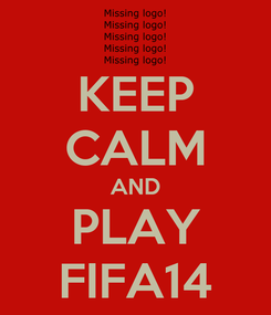 Poster: KEEP CALM AND PLAY FIFA14