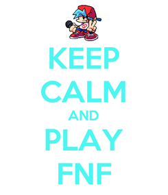 Poster: KEEP CALM AND PLAY FNF